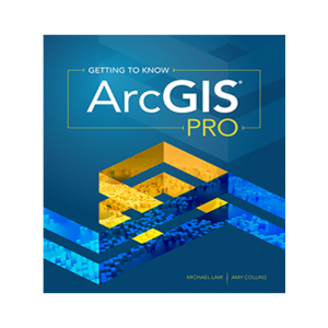 Getting To Know ArcGIS Pro First Edition